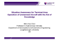 08. Situation Awareness for Terminal Area Operation of Unmanned Aircraft with the Aid of Knowledge – Wen-Hua Chen – Loughborough University
